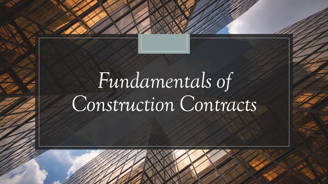 Fundamentals of Construction Contracts