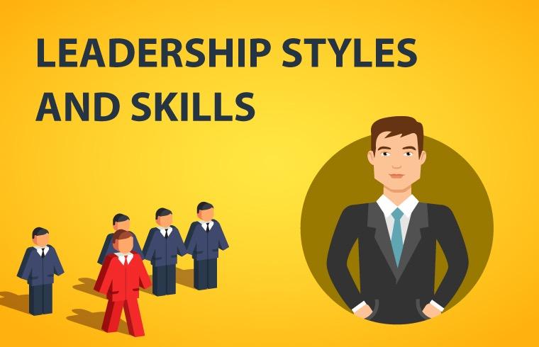 Leadership Styles and Skills